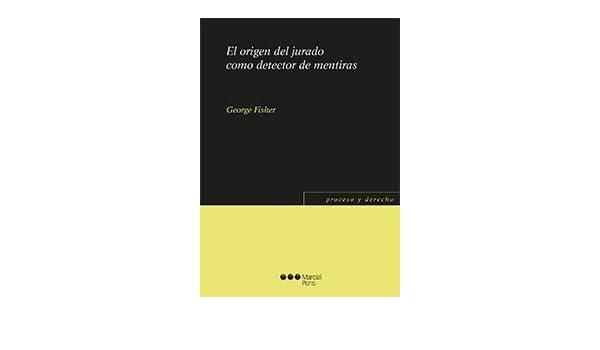 El origen del jurado como detector de mentiras: GEORGE FISHER: 9788491235286: Amazon.com: Books