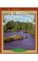 Isle Royale National Park (True Books: National Parks)