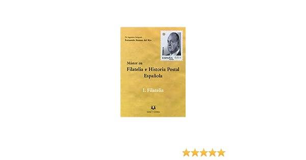 Máster en filatelia e historia postal española I. Filatelia: Amazon.es: Aranaz del Río, Fernando: Libros
