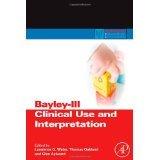 Read Online Bayley-III Clinical Use and Interpretation (Practical Resources for the Mental Health Professional) [HARDCOVER] [2010] [By Lawrence G. Weiss(Editor)] pdf