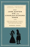What Jane Austen Ate & Charles Dickens Knew From Fox Hunting to Whist-Facts of Daily Life in Nineteenth-Century Enland (Paperback, 1994)