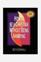 How to Be a Christian Without Being Annoying - Large Print Edition Paperback
