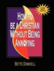 How to Be a Christian Without Being Annoying - Large Print Edition