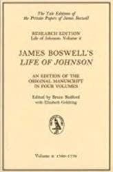 James Boswell's Life of Johnson : An Edition of the Original Manuscript, 1766-1776 (Yale Editions)