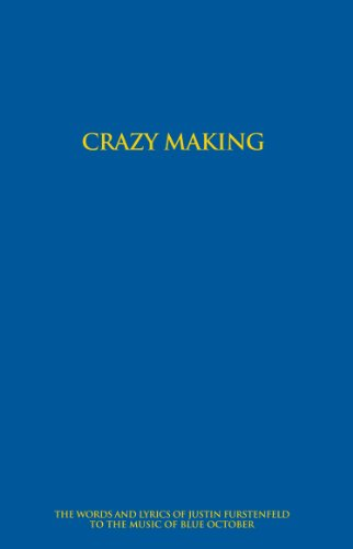 Blues Music Lyrics (Crazy Making - The Words and Lyrics of Justin Furstenfeld to the Music of Blue October (3rd Edition))