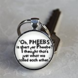 FRIENDS TV Show Phoebe Quote Pendant Necklace or - Glasses Phoebe