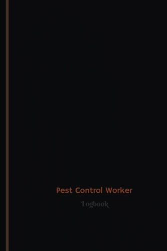 Pest Control Worker Log (Logbook, Journal - 120 pages, 6 x 9 inches): Pest Control Worker Logbook (Professional Cover, Medium) (Centurion Logbooks/Record Books)