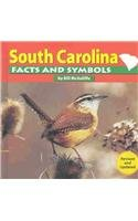 South Carolina Facts and Symbols (The States and Their Symbols)