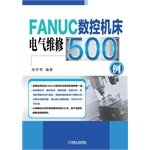 Download FANUC CNC machine tools. electrical maintenance 500 cases (by a 20 years experience in CNC machine tools. electrical maintenance engineers. CNC machine tools written in accordance with site breakdown service experience)(Chinese Edition) pdf