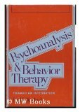 Psychoanalysis and Behavior Therapy, Paul L. Wachtel, 0465065627