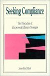 Seeking Compliance : The Production of Interpersonal Influence Messages, Dillard, James P., 0897873408