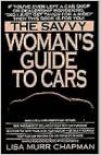 The Savvy Woman's Guide to Cars by Lisa Chapman (1995-01-01)
