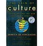 The Skin of Culture : Investigating the New Electronic Reality, de Kerckhove, Derrick, 1895897459