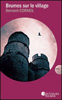 Brumes sur le village : roman, Corneil, Bernard