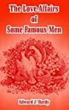The Love Affairs of Some Famous Men, Edward J. Hardy, 1410106330
