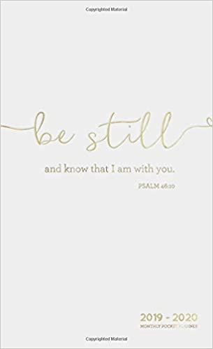 Be Still And Know That I Am With You 2019-2020 Monthly Pocket Planner Business & Industrial Calendars & Planners