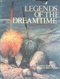 LEGENDS OF THE DREAMTIME - AUSTRALIAN ABORIGINAL MYTHS IN PAINTINGS Aboriginal Dreamtime Paintings