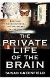 The Private Life of the Brain - Emotions, Consciousness, and the Secret of the Self