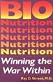 Bionutrition: Winning the War Within- The Amazing Health Benefits of Vitamin Supplements