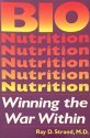 Bionutrition  Winning The War Within  The Amazing Health Benefits Of Vitamin Supplements