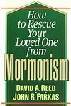 How to Rescue Your Loved One from Mormonism