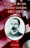 Noticias de los Estados Unidos, 1881-1883, Jose Marti, 1410107515