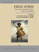 Download Field Ayres - Drum Solo or Section Feature (Featuring: Three Camps / Downfall of Paris / Hell on the Wabash) - Traditional / arr. Douglas A. Richard, drum parts ed. Eric Sheffler - Conductor Score PDF