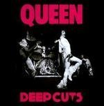 Deep Cuts Volume 1 (1973-1976) by Queen (2011-01-01)