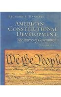 American Constitutional Development: The Powers of Government, Volume I