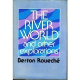 The River World and Other Explorations, Berton Roueche, 0060136863