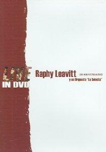 Ralphy Leavitt y Su Orquestra ''La Selecta'': 30 Aniversario - Live in DVD by Machete Music