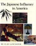 The Japanese Influence in America, Clay Lancaster, 0896593428