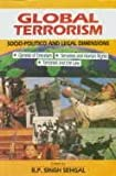 Global Terrorism : Socio-Politico and Legal Dimensions, Singh Sehgal, B. P. and Singh, Sehgal B., 8171007082