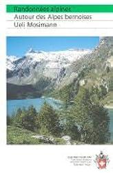 Randonnées alpines: Autour des Alpes bernoises