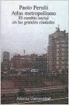 Descargar Libro Atlas Metropolitano:cambio Social Grandes Ciudades Paolo Perulli