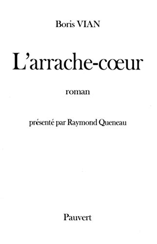 Larrache-cœur: Roman (Fonds Pauvert) (French Edition)