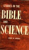 Studies in Bible and Science, Henry M. Morris, 0801058783