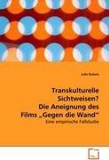 Transkulturelle Sichtweisen? Die Aneignung des Films