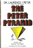 The Peter Pyramid: or Will We Ever Get the Point?, Laurence J. Peter, 0688053807