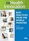 mHealth Innovation: Best Practices from the Mobile Frontier (HIMSS Book Series)