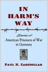 Download In Harm's Way : Stories of American Prisoners of War in Germany pdf