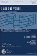 I Am Not Yours (Jo-Michael Scheibe Choral Series, Sop 1/2 Alto Tenor Bass 1/2)