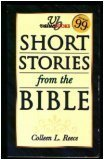 Short Stories from the Bible, Colleen L. Reece, 1557488185