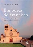 Em Busca de Francisco (Em Portugues do Brasil)