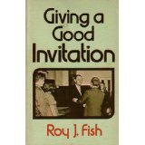 Giving a Good Invitation, Roy J. Fish, 0805421076