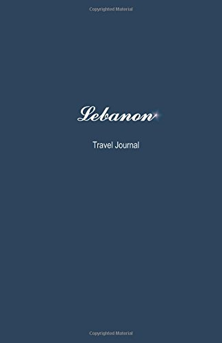 Lebanon Travel Journal: Perfect Size 100 Page Travel Notebook Diary