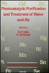 Photocatalytic Purification and Treatment of Water and Air: Proceedings of the 1st International Conference on Tiob2s Photocatalytic Purification an (Trace Metals in the Environment, 3)