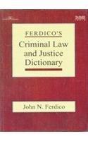 Ferdico's Criminal Law and Justice Dictionary