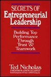 Secrets of Entrepreneurial Leadership, Ted Nicholas, 0793104939