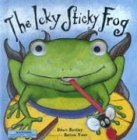 The Icky Sticky Frog, Dawn Bentley, 1581172192
